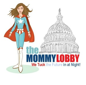 Support the Mommy Lobby!